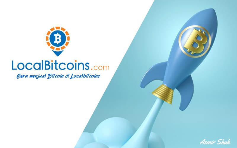 cara jual bitcoin, localbitcoins, jual bitcoin, jual btc, btc sell, jual bitcoin malaysia, platform p2p, bitcoin localbitcoins